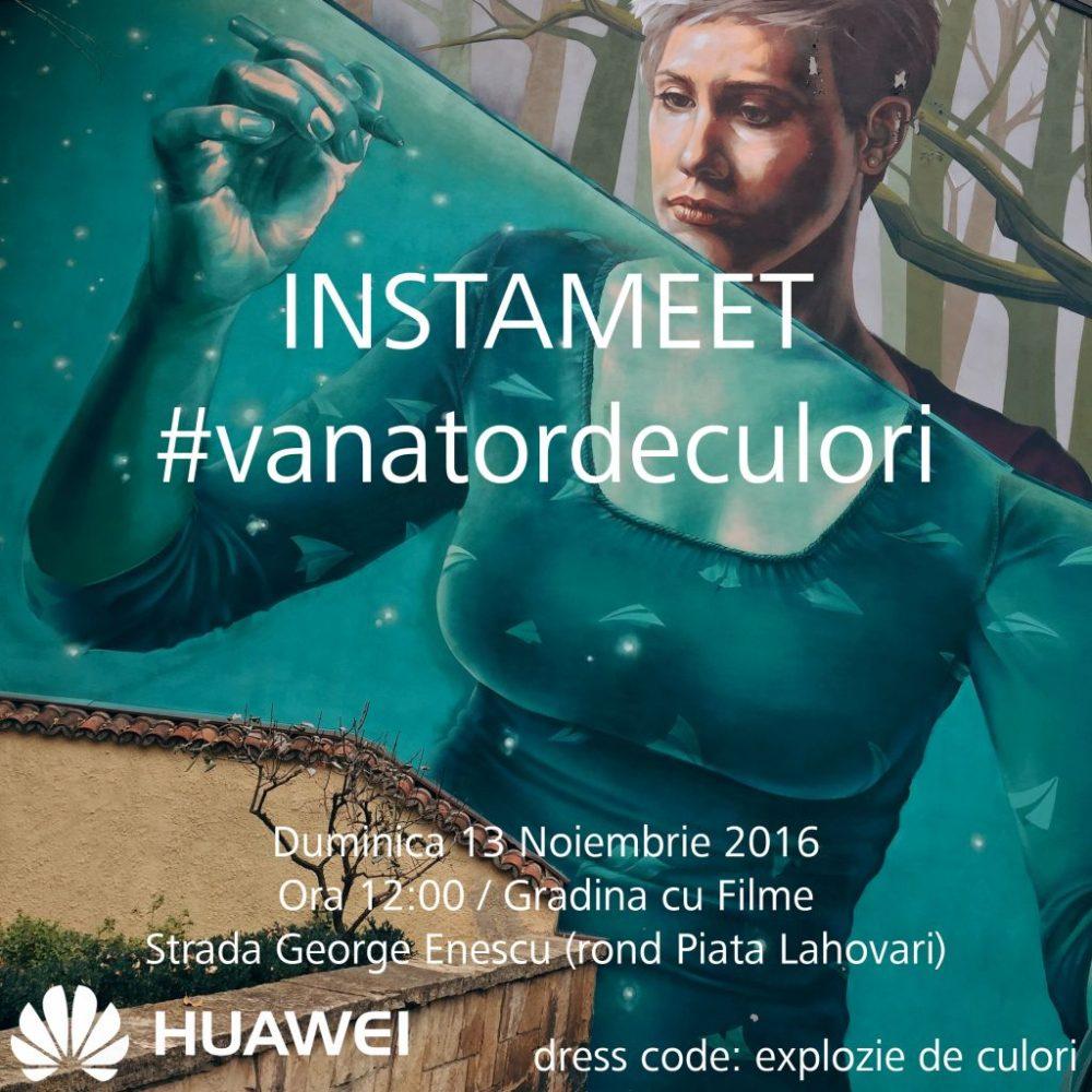 Instameet Huawei #vanatordeculori